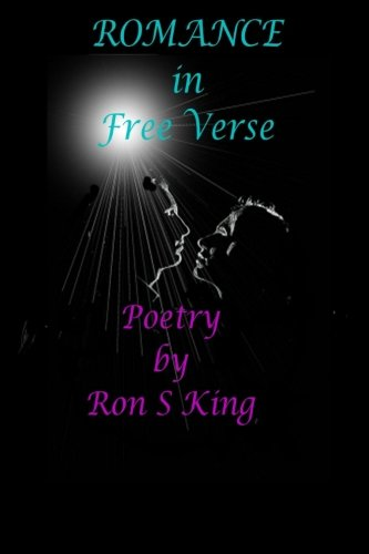 Romance In Free Verse (9781291153071) by Ron S King