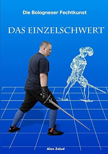 9781291155570: Die Bologneser Fechtkunst I: Das Einzelschwert (German Edition)