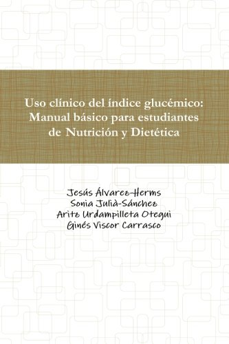 9781291156805: Uso clínico del índice glucémico: Manual básico para estudiantes de Nutrición y Dietética (Spanish Edition)
