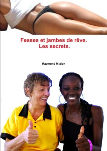 9781291158441: Fesses et jambes de rêve: Les secrets (French Edition)