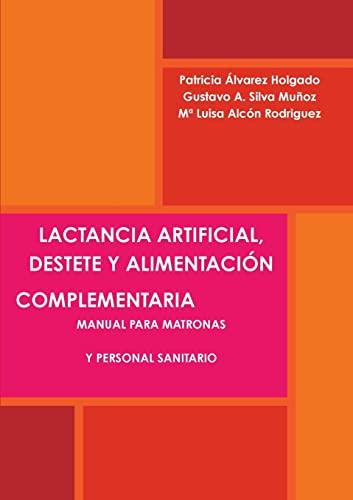 9781291160406: Lactancia artificial, destete y alimentaci''n complementaria. Manual para matronas y personal sanitario. (Spanish Edition)