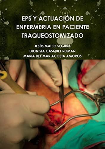 9781291165371: Eps Y Actuación De Enfermeria En Paciente Traqueostomizado (Spanish Edition)