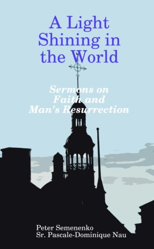 9781291175592: A Light Shining in the World: Sermons on Faith and Man's Resurrection