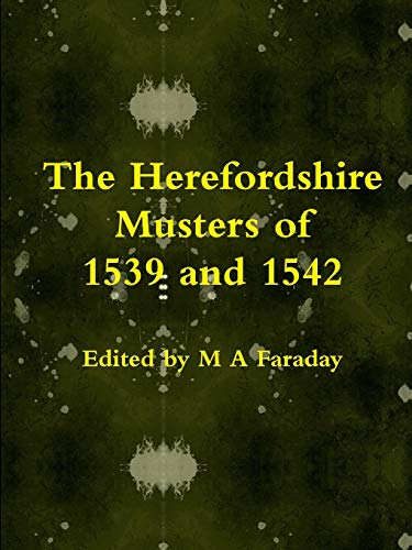 9781291198379: The Herefordshire Musters of 1539 and 1542