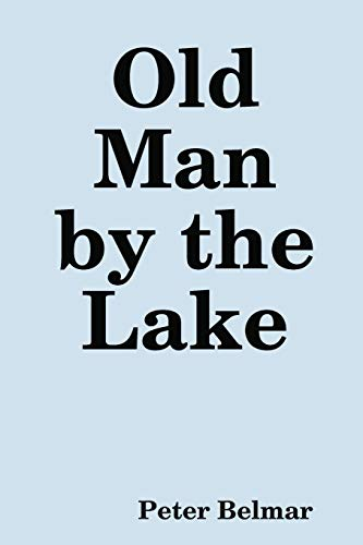9781291213072: Old Man by the Lake