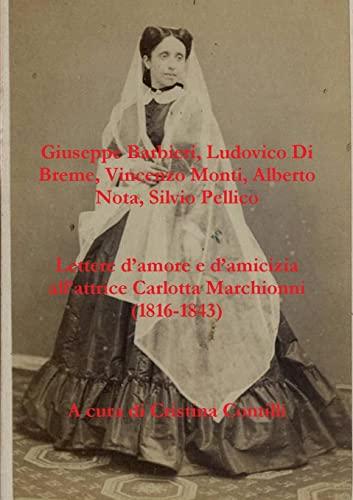 Lettere d'amore e d'amicizia all'attrice Carlotta Marchionni: Contilli, Cristina