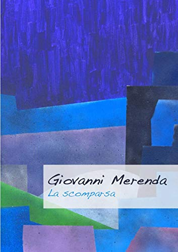 La scomparsa (Italian Edition) (1291221700) by Giovanni Merenda