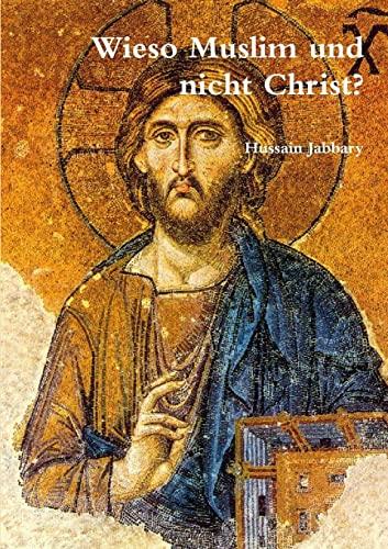 9781291224672: Wieso Muslim Und Nicht Christ?