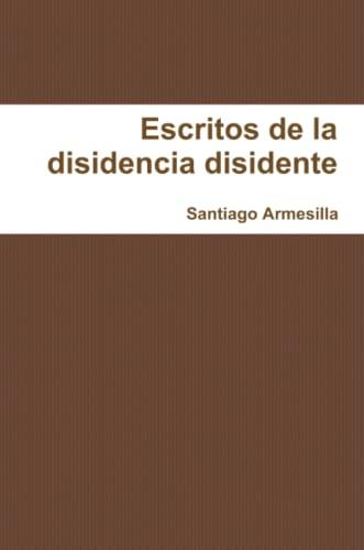 9781291244250: Re-escritos de la disidencia disidente