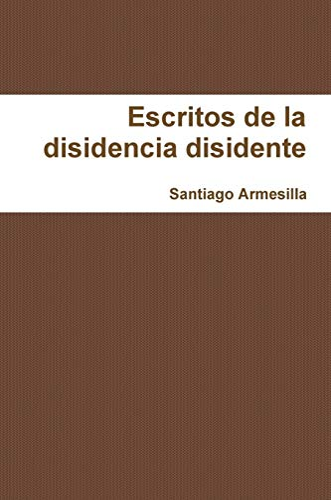 9781291244250: Re-escritos de la disidencia disidente (Spanish Edition)