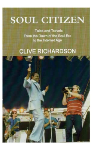 Soul Citizen - Tales & Travels from the Dawn of the Soul Era to the Internet Age: Clive ...