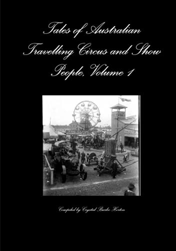 9781291247206: Tales of Australian Travelling Circus and Show People, Volume 1