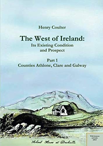9781291250411: The West of Ireland: Its Existing Condition and Prospect, Part 1