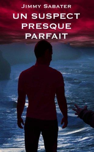 9781291251067: Un Suspect Presque Parfait (French Edition)