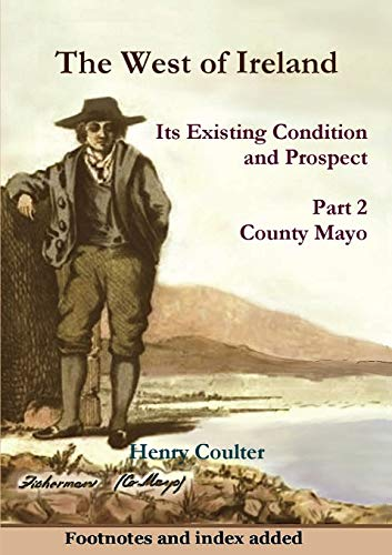 9781291254785: The West of Ireland: Its Existing Condition and Prospect, Part 2
