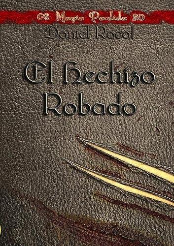 9781291261462: Magia Perdida I - El Hechizo Robado