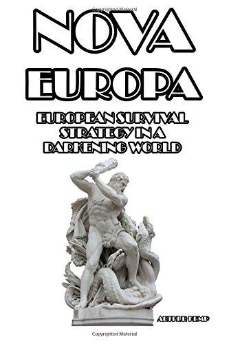 9781291263602: Nova Europa: European Survival Strategy in a Darkening World