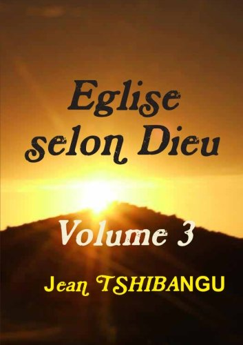 9781291274134: Eglise selon Dieu Volume 3