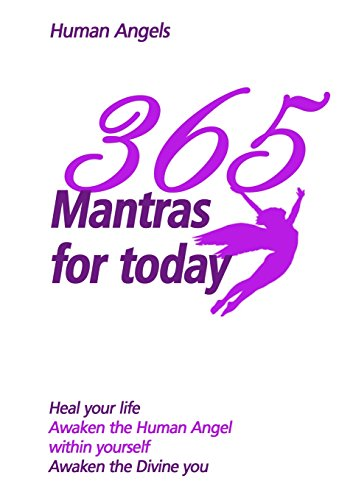365 Mantras for today: Angels, Human