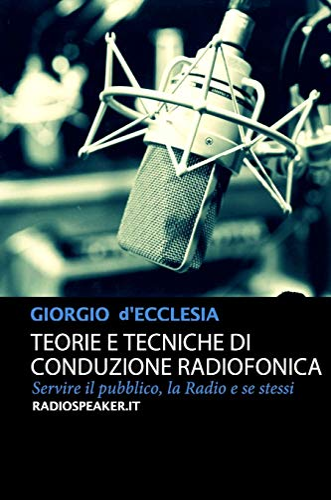 9781291291230: Teorie e Tecniche di Conduzione Radiofonica (Italian Edition)
