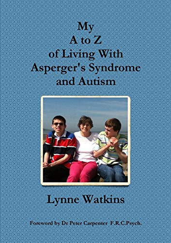 My A to Z of Living With Aspergers Syndrome and Autism: Lynne Watkins