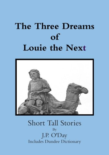9781291305944: The Three Dreams of Louie the Next