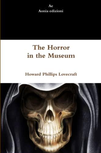 9781291313260: The Horror in the Museum