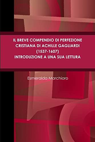 9781291314083: Il breve compendio di perfezione cristiana di Achille Gagliardi (1537-1607) - Introduzione a una sua lettura