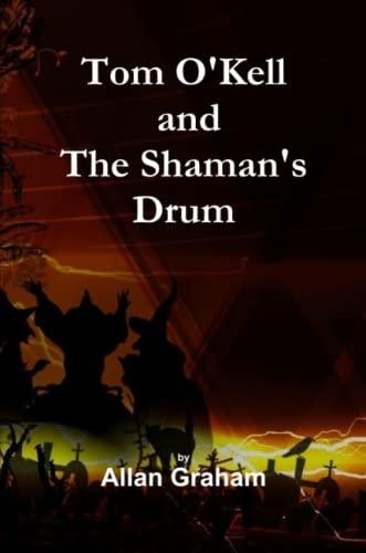 Tom O'Kell and The Shaman's Drum: Allan Graham