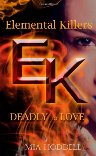9781291319170: Deadly to Love (Elemental Killers)