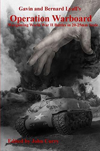 9781291323528: Gavin and Bernard Lyall's Operation Warboard Wargaming World War Ii Battles in 20-25mm Scale