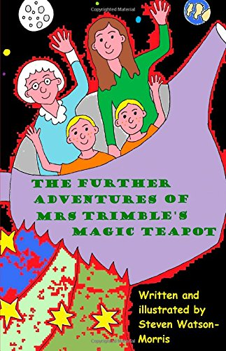 9781291327427: The Further Adventures of Mrs Trimble's Magic Teapot.