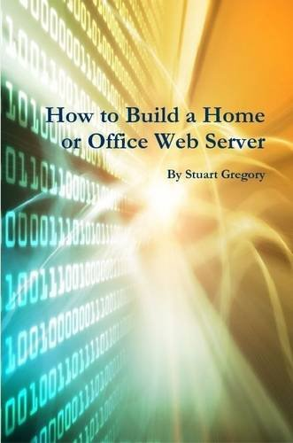 9781291329575: How to Build a Home or Office Web Server