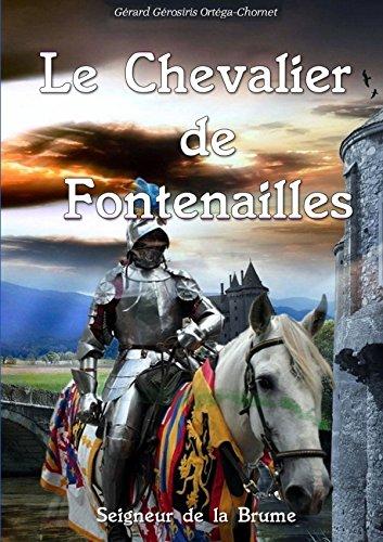 Le Chevalier de Fontenailles French Edition: Gà rard Gà rosiris Ortà ga-Chornet