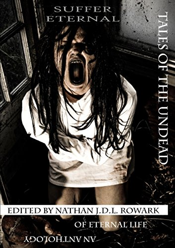 9781291353013: Tales of the Undead - Suffer Eternal Anthology