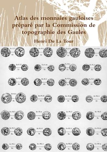 9781291356373: Atlas des monnaies gauloises préparé par la Commission de topographie des Gaules (French Edition)