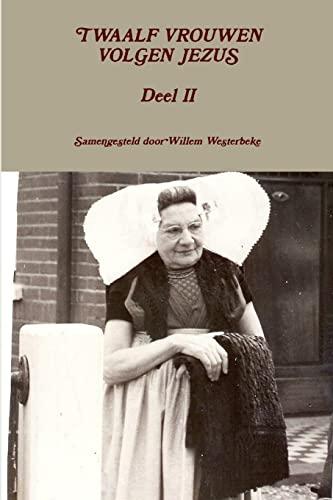 9781291370027: Twaalf Vrouwen Volgen Jezus Deel Ii (Dutch Edition)