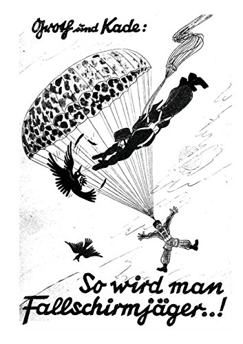9781291376418: So wird man Fallschirmjäger .! (German Edition)