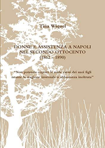 9781291404869: Donne E Assistenza A Napoli Nel Secondo Ottocento (1862 - 1890)