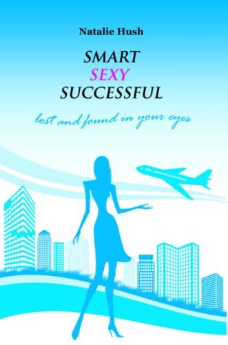 9781291408522: Smart Sexy Successful