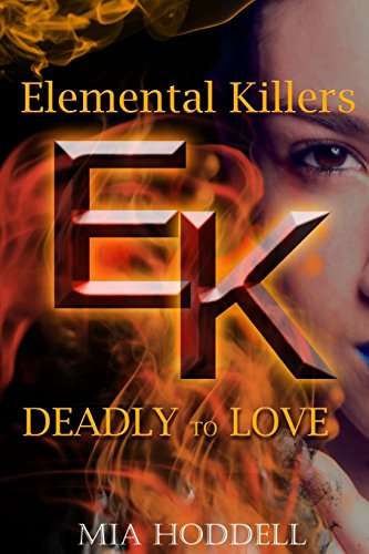 9781291410259: Deadly to Love (Elemental Killers)