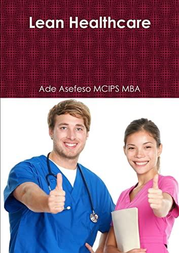 Lean Healthcare: Asefeso Mcips Mba,