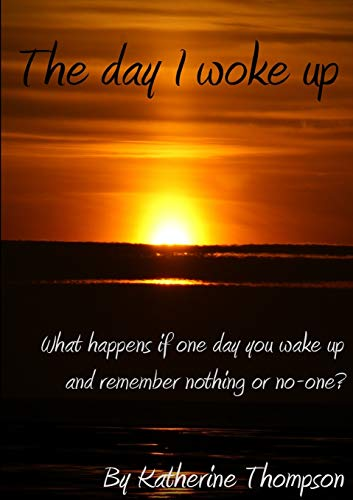 The day I woke up: Katherine Thompson