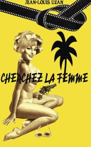 9781291418958: Cherchez la femme (French Edition)