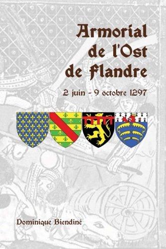 9781291421484: Armorial de l'Ost de Flandre 2 juin - 9 octobre 1297 (French Edition)