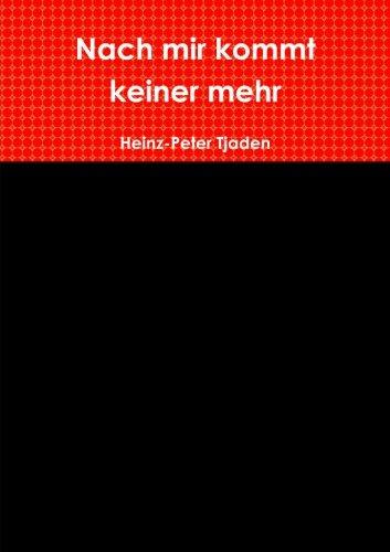 9781291425918: Nach mir kommt keiner mehr (German Edition)