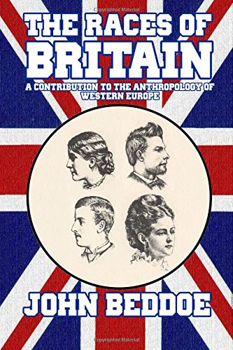 9781291431162: The Races of Britain: A Contribution to the Anthropology of Western Europe