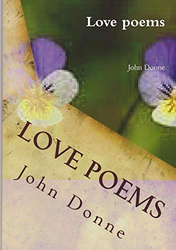 platonic love in donne s poetry John donne's poetry has been so influential in the 17th and 20th centuries that, bloom suggests, his idiosyncratic tonalities are forgotten this title includes an examination of a collection of his poems called songs and sonnets.