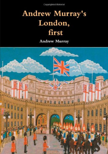 9781291439175: Andrew Murray's London, first