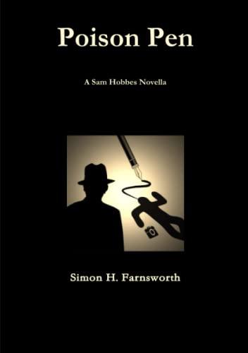 Poison Pen A Sam Hobbes Novella: Simon H. Farnsworth